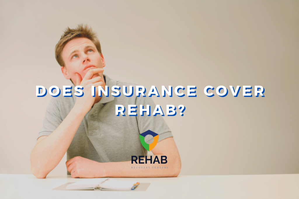 Does Insurance Cover Rehab? A Guide on How to Pay