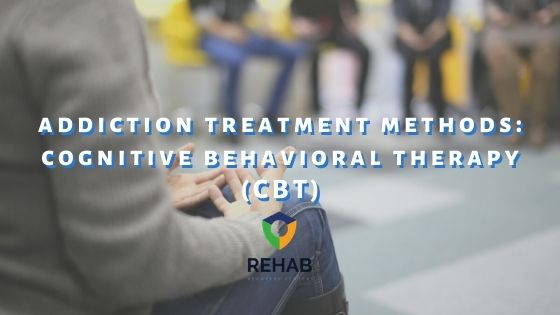 Addiction Treatment Methods: Cognitive Behavioral Therapy (CBT)