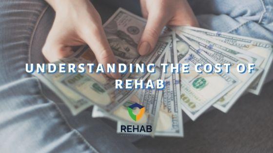 Understanding the Cost of Rehab