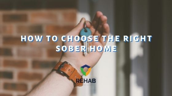 How to Choose the Right Sober Home