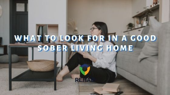 What to Look for in a Good Sober Living Home