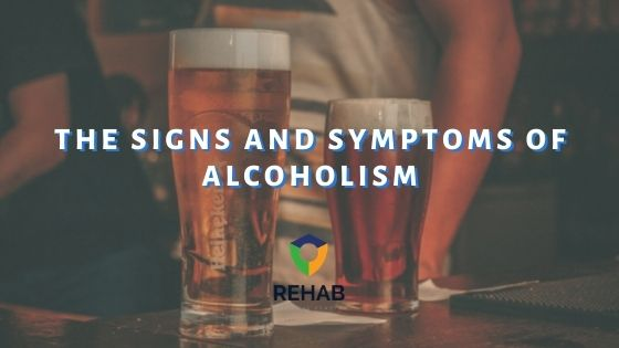 The Signs and Symptoms of Alcoholism