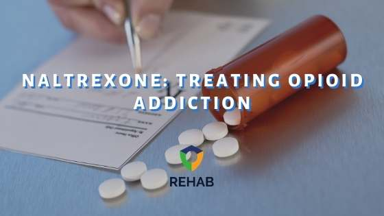 Naltrexone: Treating Opioid Addiction