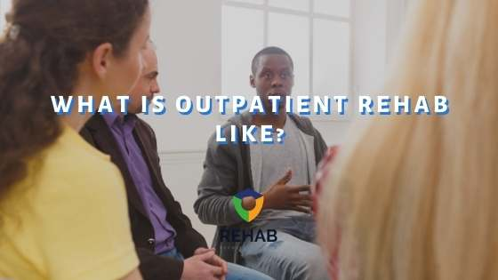 What is Outpatient Rehab Like?