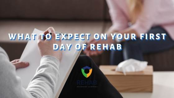 What to Expect On Your First Day of Rehab